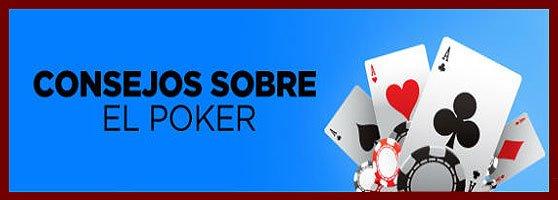 – Consejos sobre el poker